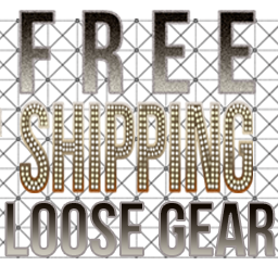 Free Shipping On All Loose Gear!