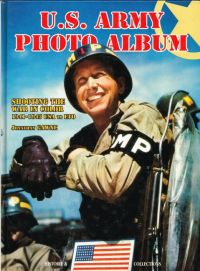 U.S. Army Photo Album: Shooting the War in Color 1941-1945 USA to ETO (Hardcover)