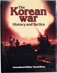 The Korean War: History And Tactics (Hardcover)