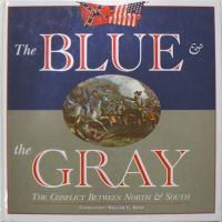 THE BLUE & THE GRAY. The Conflict Between North and South (Hardcover)